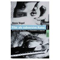 Film als subversive Kunst {Amos Vogel}