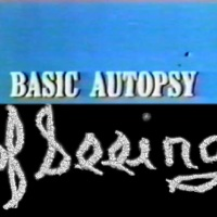 Basic Autopsy Procedure {US Army, 1961} und The Act of Seeing with One's Own Eyes {Stan Brakhage, 1971}